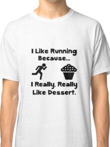 Like Running Dessert Classic T-Shirt