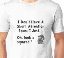 Short Attention Span Unisex T-Shirt
