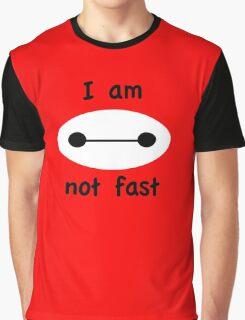 I am not fast - Baymax/Big Hero 6 Graphic T-Shirt