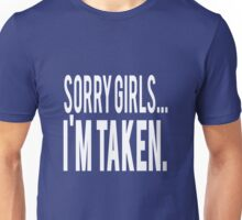 Sorry Girls Im Taken Unisex T-Shirt