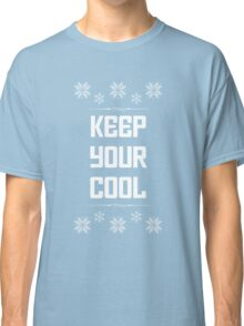 Keep Your Cool Classic T-Shirt