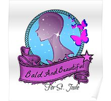 Bald and Beautiful For St. Jude! (Second Design) Poster