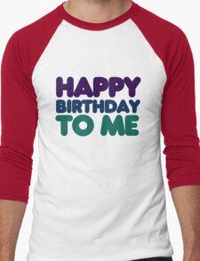 Happy Birthday to me Men's Baseball ¾ T-Shirt