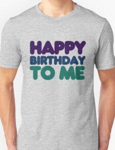Happy Birthday to me T-Shirt