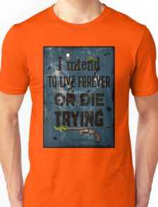 Die Trying Unisex T-Shirt