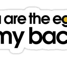 You are the eggs to my Bacon Sticker
