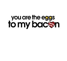 You are the eggs to my Bacon by Boogiemonst