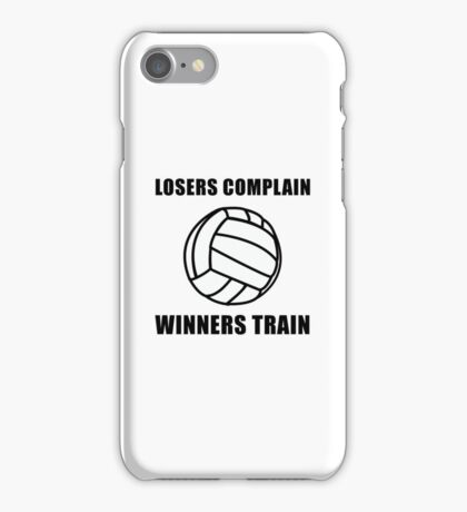 Volleyball Winners Train Loser Complain iPhone Case/Skin
