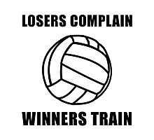 Volleyball Winners Train Loser Complain Photographic Print