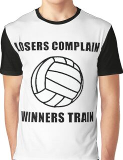 Volleyball Winners Train Loser Complain Graphic T-Shirt