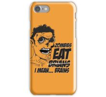 Zombies Eat Brians -  I Mean Brains iPhone Case/Skin