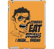 Zombies Eat Brians -  I Mean Brains iPad Case/Skin
