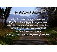 An old Irish Blessing #5 Photographic Print