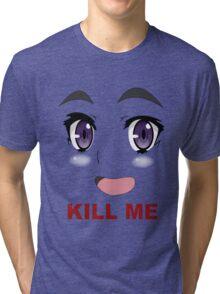 Kill Me Anime Tri-blend T-Shirt