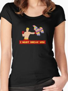 I Must Break You Women's Fitted Scoop T-Shirt