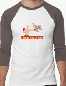 I Must Break You Men's Baseball ¾ T-Shirt