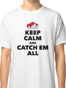 Pokemon GO - Keep Calm And Catch Em All Classic T-Shirt