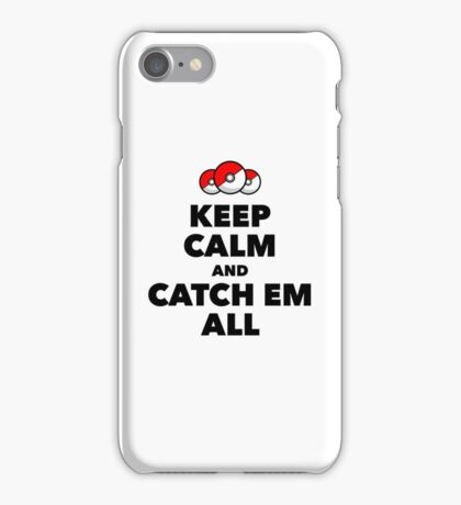 Pokemon GO - Keep Calm And Catch Em All iPhone Case/Skin
