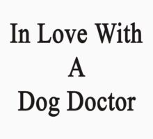In Love With A Dog Doctor  by supernova23