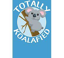 Totally Koalafied Funny Koala T Shirt Photographic Print