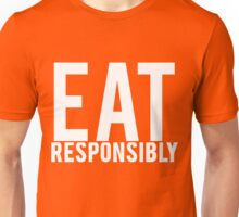 Eat Responsibly Unisex T-Shirt