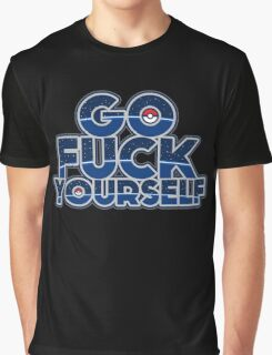 Pokemon GO FUCK YOURSELF Graphic T-Shirt