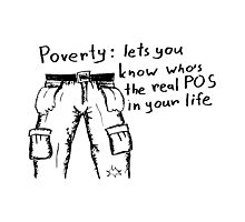 Poverty might be helpful Photographic Print