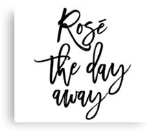 Rosé The Day Away Canvas Print