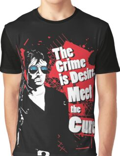 The crime is Desire. Meet the Cure. Graphic T-Shirt