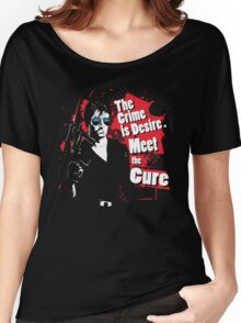 The crime is Desire. Meet the Cure. Women's Relaxed Fit T-Shirt