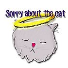 Sorry about the cat by Kristi Nobers
