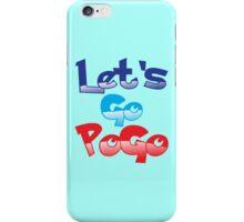 Let's go PoGo! iPhone Case/Skin