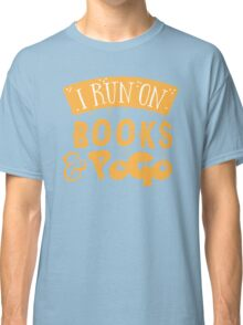 I run on books and PoGo Classic T-Shirt
