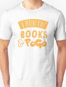I run on books and PoGo Unisex T-Shirt