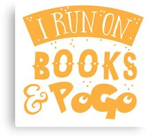 I run on books and PoGo Canvas Print