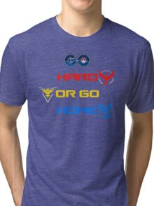 Pokemon Go Hard Or Go Home  Tri-blend T-Shirt