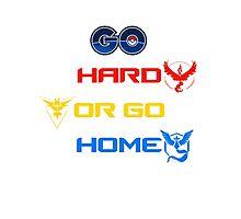 Pokemon Go Hard Or Go Home  Photographic Print
