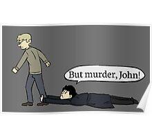 But murder, John Poster