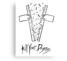 Kill Your Dogmas Canvas Print