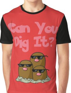 Can You Dig It? Graphic T-Shirt