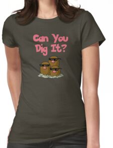 Can You Dig It? Womens Fitted T-Shirt