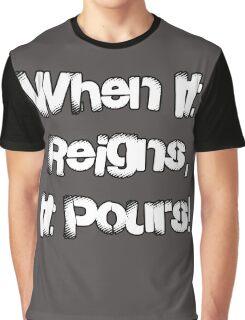 When It Reigns, It Pours! Graphic T-Shirt