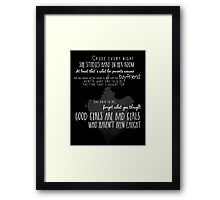 Good girls are bad girls who haven't been caught Framed Print