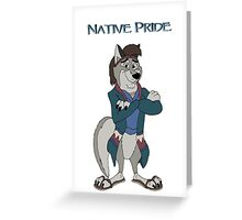Native Pride Greeting Card