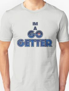 Pokemon Go [Im A Go Getter] Unisex T-Shirt