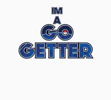 Pokemon Go [Im A Go Getter] Unisex T-Shirt