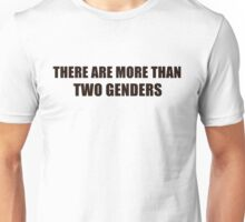 There Are More Than Two Genders Unisex T-Shirt