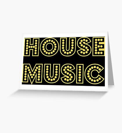 HOUSE MUSIC Greeting Card