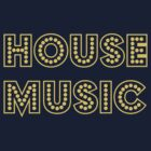 HOUSE MUSIC by jnasty
