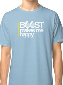 Boost Makes Me Happy Classic T-Shirt
